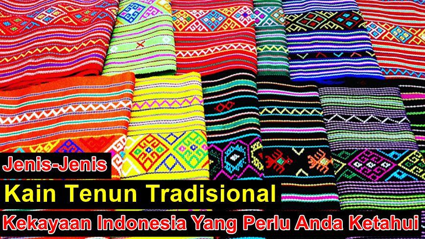 Jenis Kain Tenun Indonesia