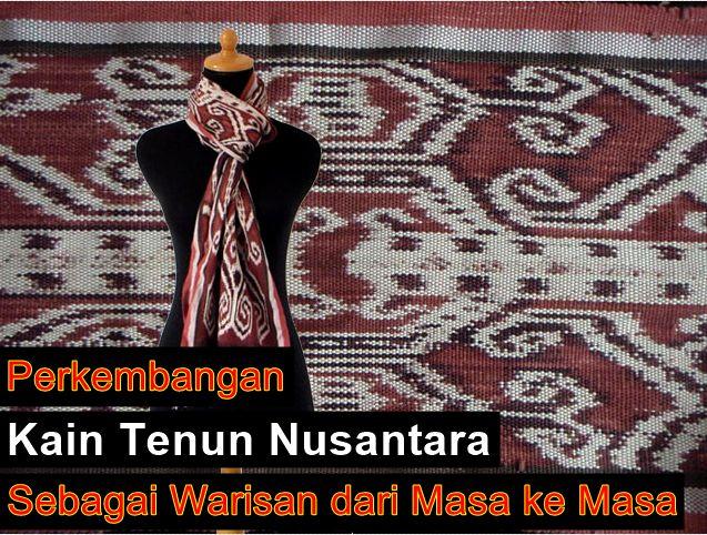 Perkembangan Kain Tenun Nusantara